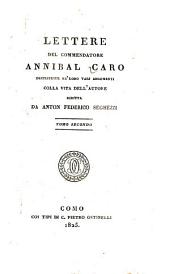 Lettere del commendatore Annibal Caro: Volume 2