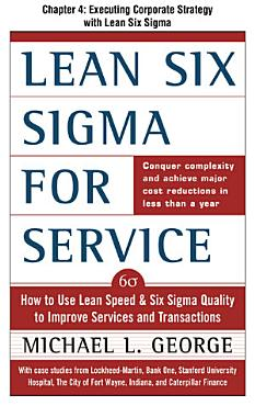 Lean Six Sigma for Service  Chapter 4   Executing Corporate Strategy with Lean Six Sigma PDF