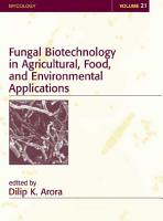 Fungal Biotechnology in Agricultural  Food  and Environmental Applications PDF