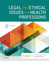 Legal and Ethical Issues for Health Professions E Book PDF