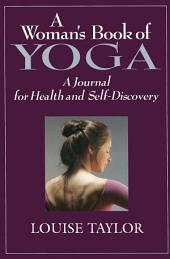 Woman's Book of Yoga: A Journal for Health and Self-Discovery