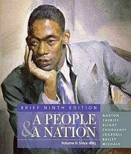 A People and a Nation: A History of the United States, Brief Edition, Volume II: Since 1865 Book