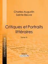 Critiques et Portraits littéraires: Volume3