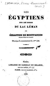 Les Egyptiens sur les bords du lac Léman ou Sébastian de Montfaucon, dernier évêque de Lausanne: chronique du commencement du 16me siècle