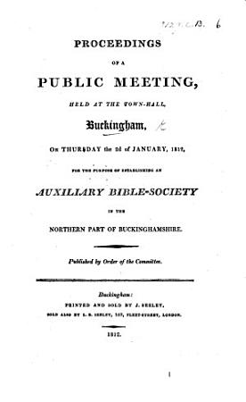 Proceedings of a Public Meeting held at     Buckingham     for the purpose of establishing an Auxiliary Bible Society in the northern part of Buckinghamshire PDF