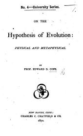 On the Hypothesis of Evolution: Physical and Metaphysical