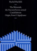 The Menorah  the Ancient Seven armed Candelabrum PDF