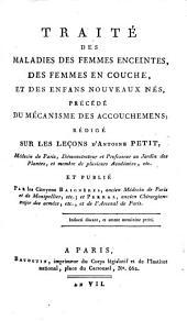 Traité des maladies des femmes enceintes, des femmes en couche et des enfants nouveaux-nés: précédé du mécanisme des accouchemens, Volume2