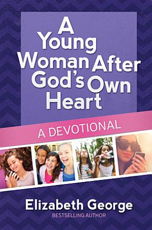 A Young Woman After God s Own Heart    A Devotional PDF