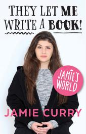 Jamie's World: They Let Me Write A Book!