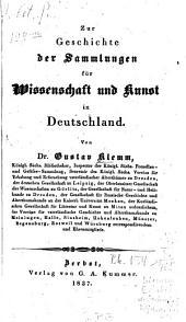 Zur Geschichte der Sammlungen für Wissenschaft und Kunst in Deutschland