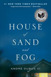 House of Sand and Fog : A Novel