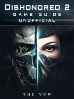 DISHONORED 2 GAME GUIDE UNOFFICIAL  PDF