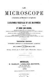 Le microscope: sa construcion, son maniement et son application l'anatomie végétale et aux diatomées