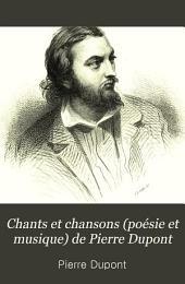 Chants et chansons (poésie et musique) de Pierre Dupont: ornés de gravures sur acier, Volume1