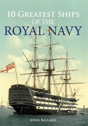 10 Greatest Ships of the Royal Navy