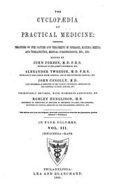 The Cyclopaedia of Practical Medicine: Comprising Treatises on the Nature and Treatment of Diseases, Materia Medica and Therapeutics, Medical Jurisprudence, Etc., Etc, Volume 3