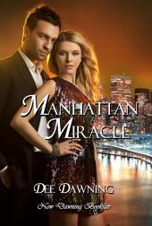 Manhattan Miracle: A Zany Sweet Sensual Novel of New Beginnings