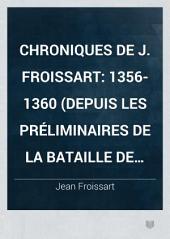 Chroniques de J. Froissart: 1356-1360 (Depuis les préliminaires de la bataille de Poitiers jusqu'à l'expédition d'Édouard III en Champagne et dans l'Île de France)