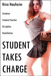 Student Takes Charge (Femdom, Student/Teacher, Discipline, Humiliation)