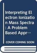 Interpreting Electron Ionization Mass Spectra