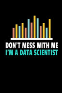 Don t Mess With Me I m A Data Scientist