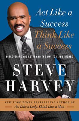 Act Like a Success  Think Like a Success PDF