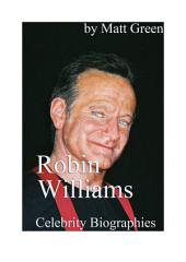 Celebrity Biographies - The Amazing Life Of Robin Williams - Famous Stars