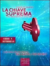"La Chiave Suprema (ebook 1: settimane 1-8): Il metodo che ha ispirato Bill Gates e ""The Secret"""