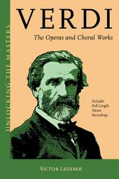 Verdi: The Operas and Choral Works Unlocking the Masters Series