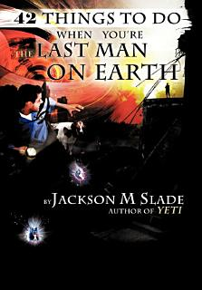42 Things to Do When You re the Last Man on Earth Book