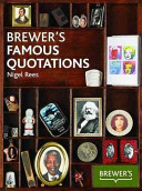 Brewer s Famous Quotations