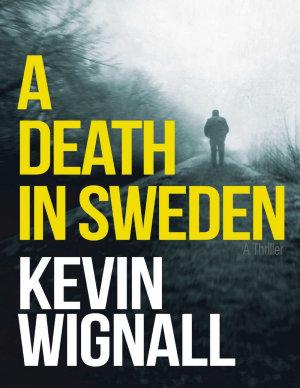 A Death In Sweden  A Thriller