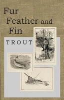 Fur Feather and Fin - Trout