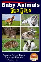 Baby Animals For Kids   Amazing Animal Books For Young Readers PDF