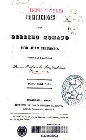 Recitaciones del derecho romano: Volumen 2