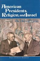 American Presidents  Religion  and Israel PDF