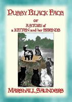 PUSSY BLACK FACE   The Adventures of a Mischievous Kitten and his Friends PDF