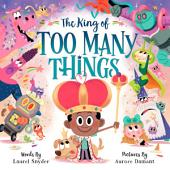 The King of Too Many Things: A Kingdom of Thingdom Adventure