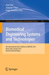 Biomedical Engineering Systems and Technologies: 4th International Joint Conference, BIOSTEC 2011, Rome, Italy, January 26-29, 2011, Revised Selected Papers