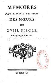 Mémoires pour servir à l'histoire des moeurs du XVIIIe siècle [par C. Pinot Duclos]
