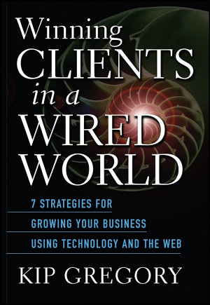 Winning Clients in a Wired World PDF