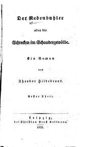 Der Nebenbuhler: oder die Schrecken im Schaudergewölbe. Ein Roman, Band 1