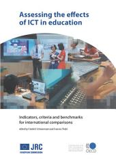 Assessing the Effects of ICT in Education Indicators, Criteria and Benchmarks for International Comparisons: Indicators, Criteria and Benchmarks for International Comparisons