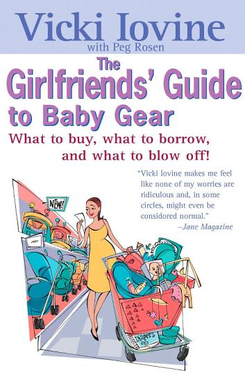 The Girlfriends  Guide to Baby Gear PDF