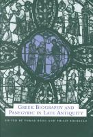 Greek Biography and Panegyric in Late Antiquity PDF