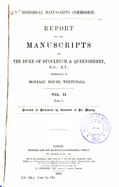 Report on the manuscripts of the Duke of Buccleuch and Queensberry: preserved at Montagu House, Whitehall, Volume 2, Parts 1-2