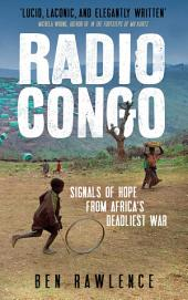 Radio Congo: Signals of Hope from Africa's Deadliest War