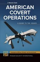 American Covert Operations  A Guide to the Issues PDF