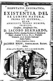 Disputatio pneumatica de existentiâ Dei, ex lumine naturæ, prima et secunda, etc. Praes. Jacques Bernard